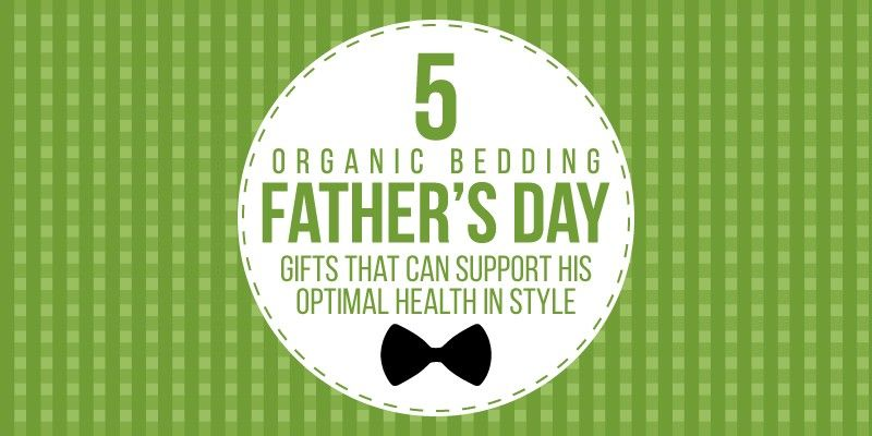 Organic Bedding Father's Day